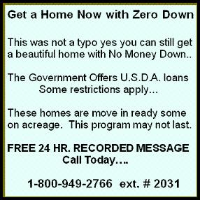 Most Lenders won't tell you about Government Backed USDA Loans, but we have Lenders who will be glad to help you get a Home Loan with ZERO Down.  Click to find out how you can get a loan with zero down today….